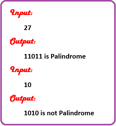 Check whether the Binary number is Palindrome or not
