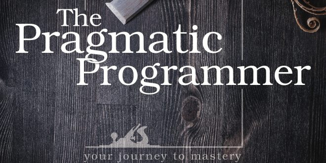 Pragmatic Programmer | Book Summary